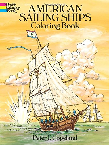 American Sailing Ships Coloring Book (Dover History Coloring Book)