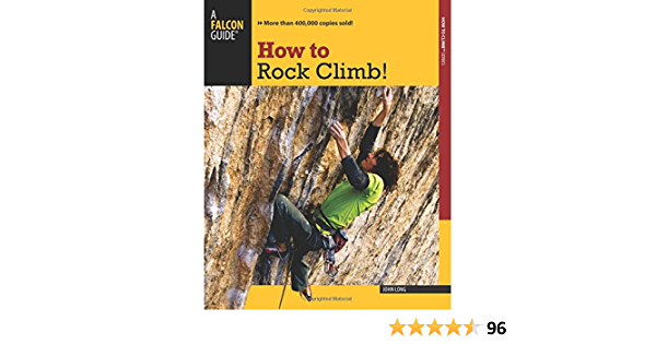 How to Rock Climb! (How To Climb Series): Amazon.es: Long ...