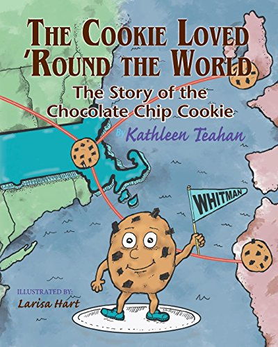 The Cookie Loved #039Round the World: The Story of the Chocolate Chip Cookie