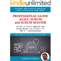 Professional Guide Agile, Scrum and Scrum Master Profession: Become an expert Agilist and prepare for the PSM I…
