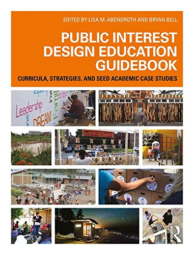 Public Interest Design Education Guidebook: Curricula, Strategies, and SEED Academic Case Studies (Public Interest Design Guidebooks) (Daniel Bryan Case)