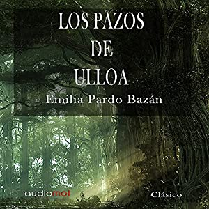 Los pazos de Ulloa [The House of Ulloa] Hörbuch