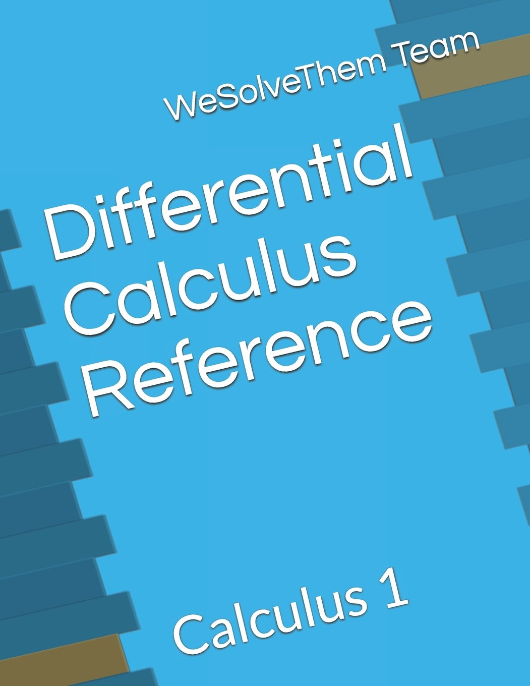 Differential Calculus Reference: Calculus 1 Paperback – August 15, 2017. by WeSolveThem  Team ...