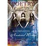 Poetry as a Spiritual Practice: Illuminating the Awakened Woman