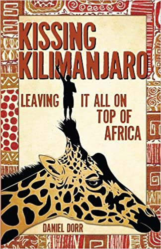 //PORTABLE\\ Kissing Kilimanjaro: Leaving It All On Top Of Africa. Coatings Flight ahora Hours cultura 61wd84UczJL._SX322_BO1,204,203,200_