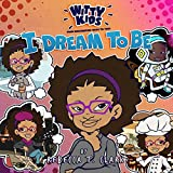 img - for Witty Kids When Imagination Talks To You: I Dream to Be book / textbook / text book