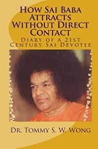 How Sai Baba Attracts Without Direct Contact: Diary of a 21st Century Sai Devotee