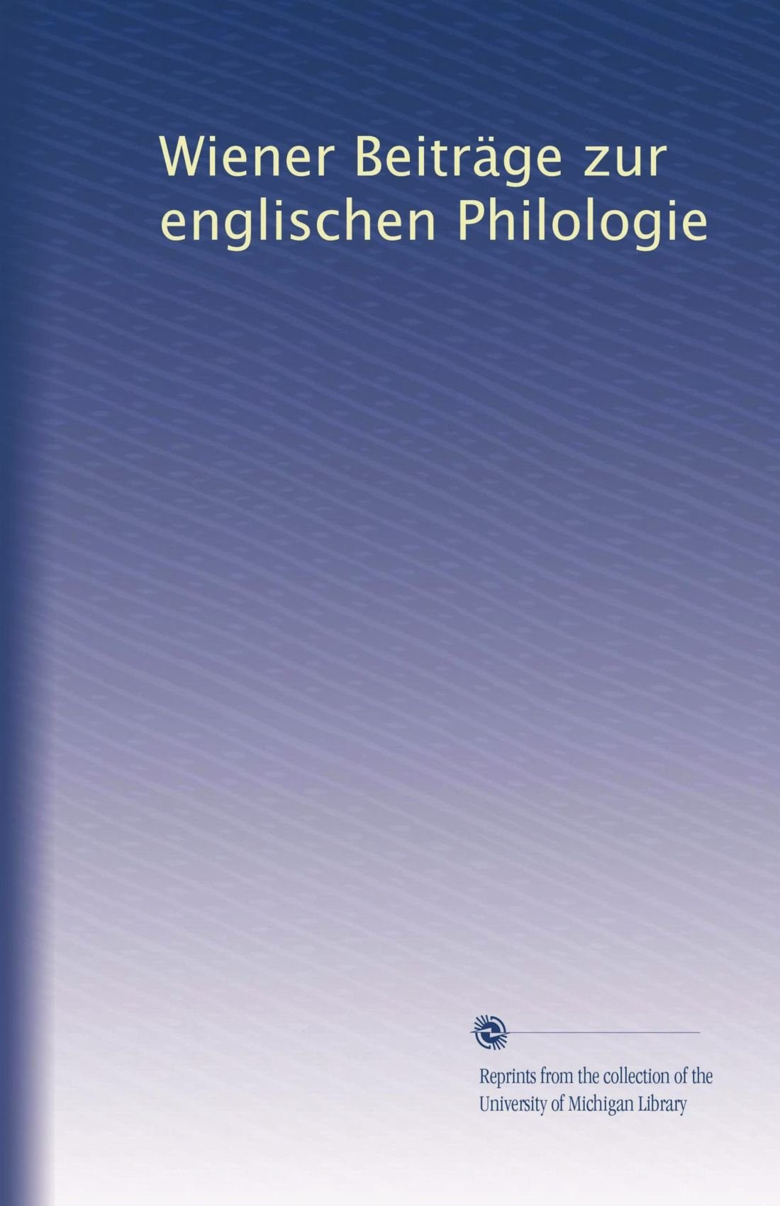 Wiener Beiträge zur englischen Philologie (Volume 6) (German Edition) pdf epub