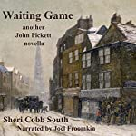 Waiting Game: Another John Pickett Novella: John Pickett Mysteries | Sheri Cobb South