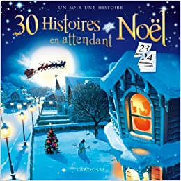en attendant noel 30 Histoires en attendant Noël (French Edition): Catherine Mory  en attendant noel