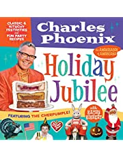 Holiday Jubilee: Classic & Kitschy Festivities & Fun Party Recipes