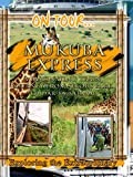On Tour... Mukuba Express - A Fascinating Train Journey From Selous Park To Dar-Es-Salaam