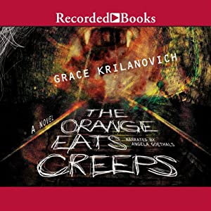 The Orange Eats Creeps Audiobook