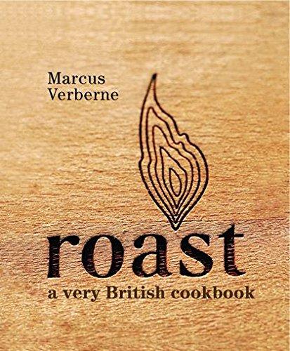 Roast: a very British cookbook by Marcus Verberne