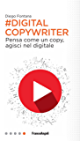 Digital Copywriter: Pensa come un copy, agisci nel digitale
