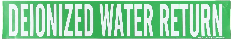 White On Green Pressure Sensitive Vinyl Legend Deionized Water Return 4 Height X 24 Width Legend Deionized Water Return Brady 7074-1Hv Self-Sticking Vinyl Pipe Marker B-946 4 Height X 24 Width