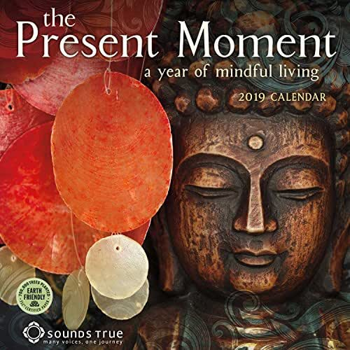 The Present Moment 2019 Wall Calendar: A Year of Mindful Living