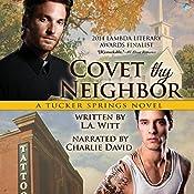 Covet Thy Neighbor: A Tucker Springs Novel | L. A. Witt