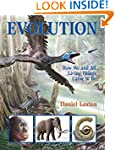 Evolution: How We and All Living Thin...