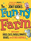 img - for The Funny Farm: Jokes About Dogs, Cats, Ducks, Snakes, Bears, and Other Animals (Michael Dahl Presents Super Funny Joke Books) book / textbook / text book
