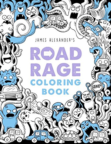 The Road Rage Coloring Book