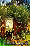 The Pixie Chicks (The Hobbitville Saga Book 1)