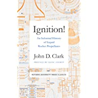 Ignition!: An Informal History of Liquid Rocket Propellants