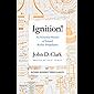 Ignition!: An Informal History of Liquid Rocket Propellants (Rutgers University Press Classics) (English Edition)