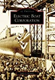 Electric Boat Corporation, James S. Reyburn, 0738545635