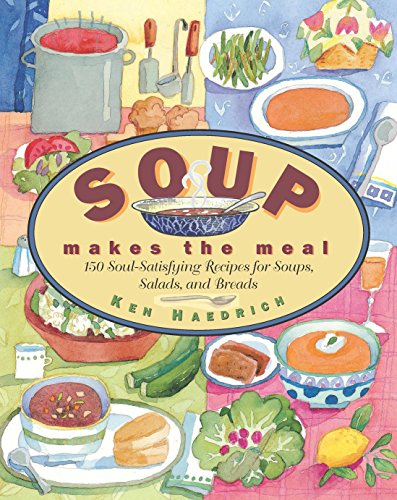 Get soup makes the meal 150 soul satisfying recipes for soups pdf get soup makes the meal 150 soul satisfying recipes for soups pdf forumfinder Choice Image