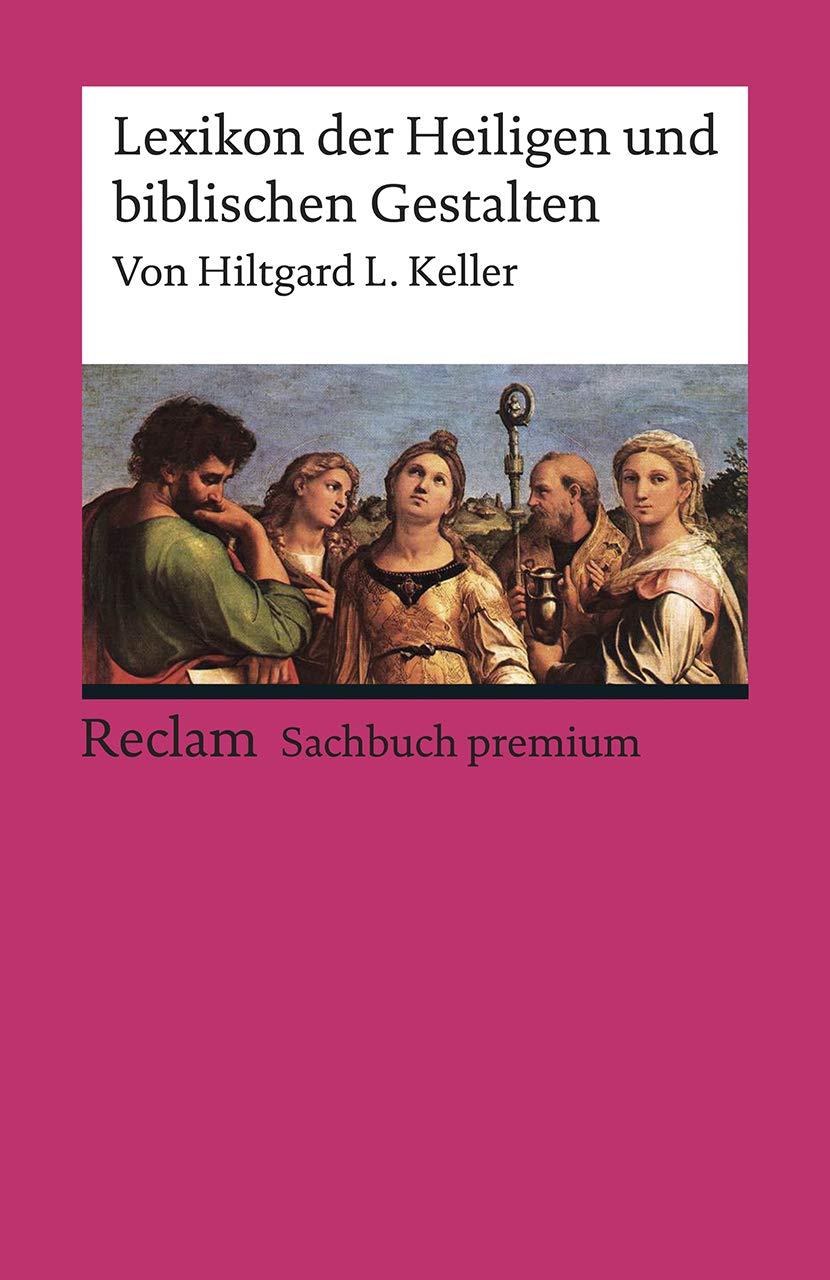 Lexikon Der Heiligen Und Biblischen Gestalten  Legende Und Darstellung In Der Bildenden Kunst  Reclams Universal Bibliothek