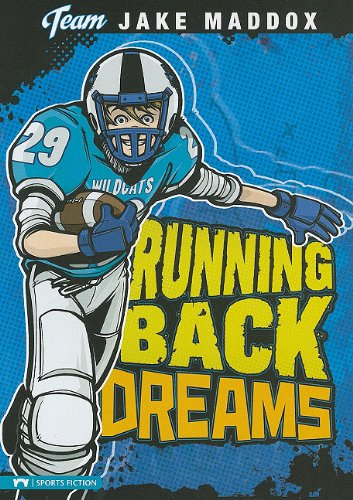 Running Back Dreams (Team Jake Maddox Sports Stories)