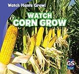Watch Corn Grow, Kristen Rajczak, 1433948230