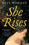 She Rises by Kate Worsley front cover