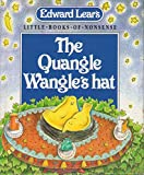 Edward Lear's the Quangle Wangle's Hat