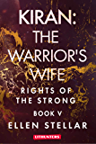 Kiran: The Warrior's Wife: A Brave Woman's Struggle for Freedom (Rights of the Strong Book 5)
