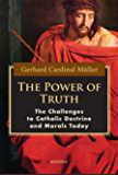 The Power of Truth: The Challenges to Catholic Doctrine and Morals Today (English Edition)