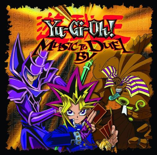 Yu-Gi-Oh: Music to Duel By by Dreamworks
