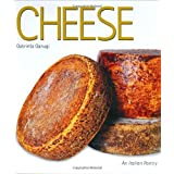 Italian Cheese: Two Hundred Traditional Types : A Guide to Their Discovery and Appreciation