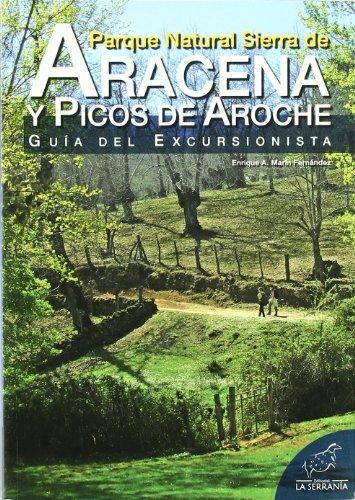 Parque Natural Sierra de Aracena y Picos de Aroche: Guía del excursionista (Serie guías) por Marín Fernández, Enrique A.