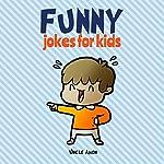 Funny Jokes for Kids: 100 Hilarious Jokes |  Uncle Amon