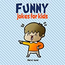 Funny Jokes for Kids: 100 Hilarious Jokes Audiobook by  Uncle Amon Narrated by Justin James