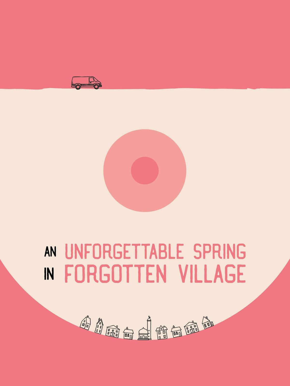 An Unforgettable Spring In Forgotten Village