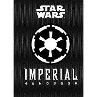 Star Wars: Imperial Handbook: (Star Wars Handbook, Book About Star Wars Series) (Star Wars (Chronicle))