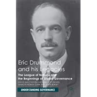 Eric Drummond and his Legacies: The League of Nations and the Beginnings of Global Governance