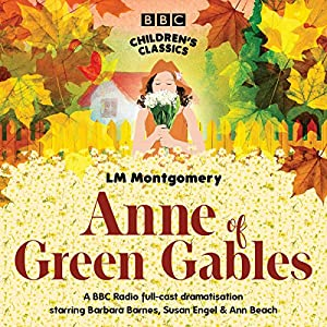 Anne of Green Gables (BBC Children's Classics) Radio/TV Program
