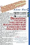 Dramatizing 17th Century Family History of Deacon Stephen Hart and Other Early New England Settlers, Anne Hart, 0595343457