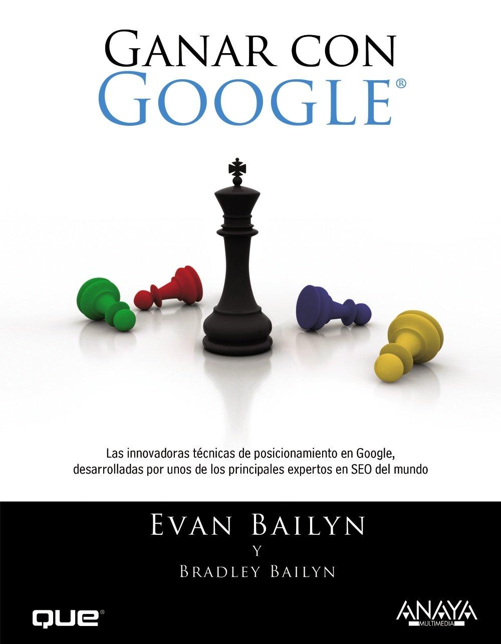 Ganar con Google (Títulos Especiales): Amazon.es: Bailyn, Bradley, Bailyn, Evan: Libros