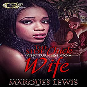 The Side Chick Who Turned into a Wife Audiobook