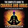 The Complete Guide to Chakras and Auras